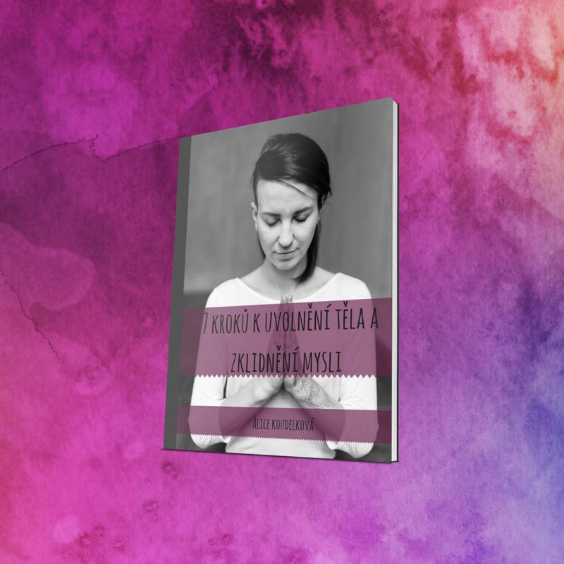 Alice je autorkou eBooku 7 kroků k uvolnění těla a mysli.